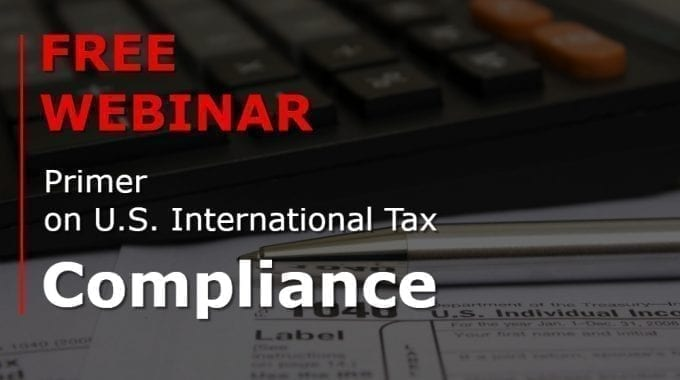 Free Webinar : Primer On U.S. International Tax Compliance