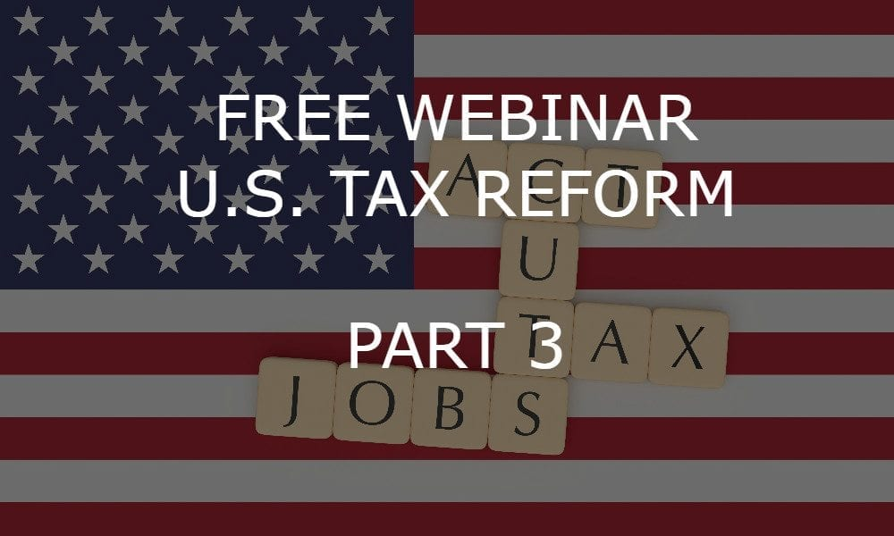Return of the Tax: The Impact of U.S. Tax Reform – Part 3 – Impact on Canadian Businesses with U.S. Connection