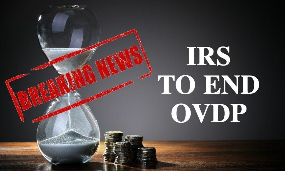 Hurry, the IRS is Ending the Offshore Voluntary Disclosure Program