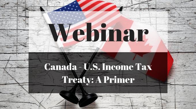 Canada – U.S. Income Tax Treaty: A Primer