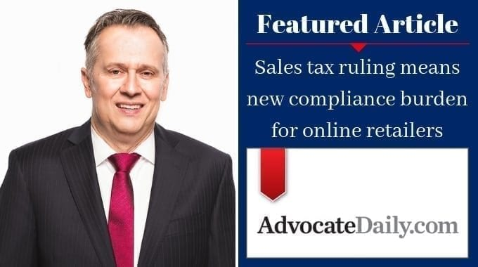 Brandon Vucent Featured In AdvocateDaily.com – Sales Tax Ruling Means New Compliance Burden For Online Retailers