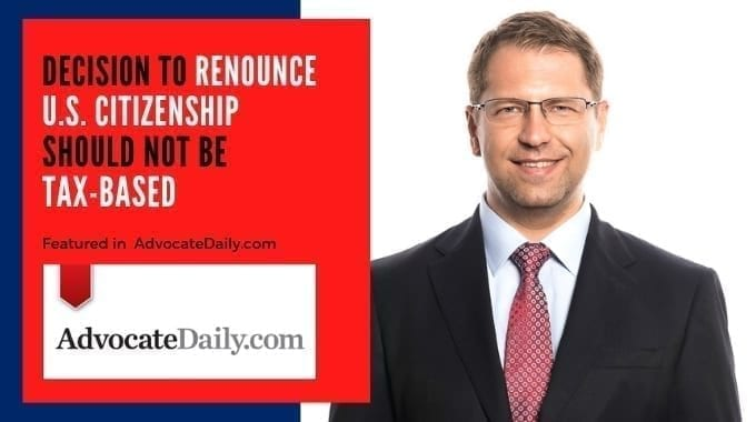 Alex Manasuev Featured In AdvocateDaily.com – Decision To Renounce U.S. Citizenship Should Not Be Tax-based