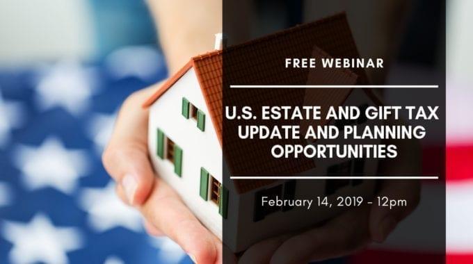 U.S. Estate And Gift Tax Webinar