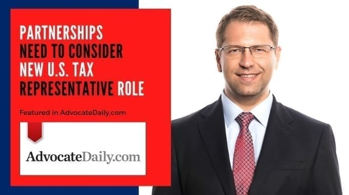 Partnerships Need To Consider New U.S. Tax Representative Role