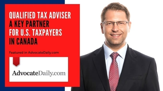 Qualified Tax Adviser A Key Partner For U.S. Taxpayers In Canada