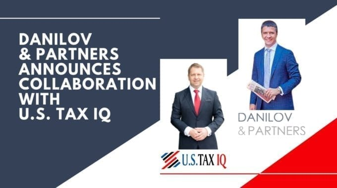 Danilov & Partners Announces Collaboration With U.S. Tax IQ Ltd.
