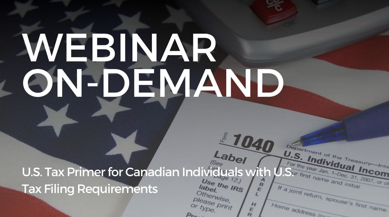 U.S. Tax Primer for Canadian Individuals with U.S. Tax Filing Requirements