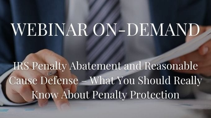 Penalty Abatement And Reasonable Cause Defense – What You Should Really Know About Penalty Protection