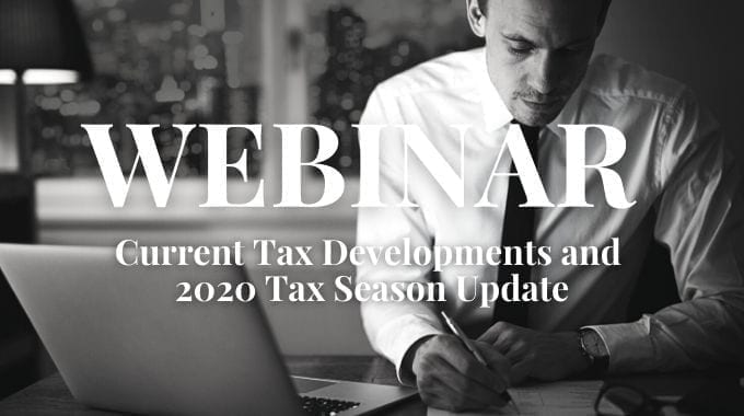 Current Tax Developments And 2020 Tax Season Update
