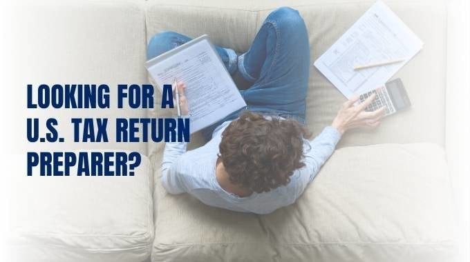 U.S. Tax Return Preparer, U.S. Tax Preparation, File U.S. Taxes